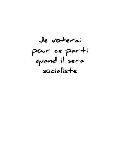 Verso d'un bulletin de vote du parti socialiste portant la mention : Je voterai pour ce parti quand il sera socialiste