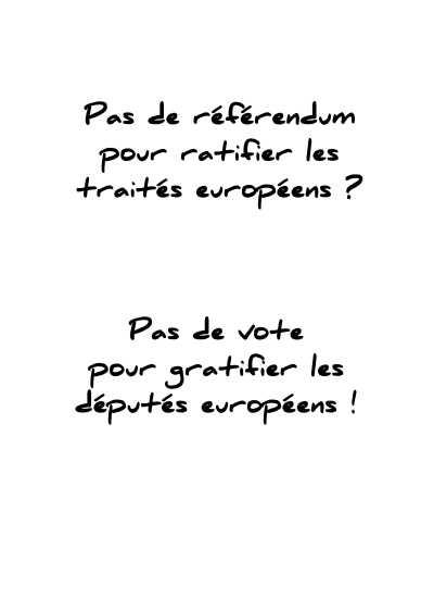 Verso d'un bulletin de vote de l'union pour un mouvement populaire portant la mention : Pas de référendum pour ratifier les traités européens ? Pas de vote pour gratifier les députés européens !