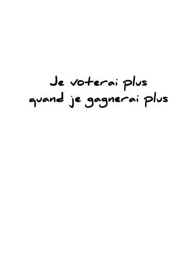 Verso d'un bulletin de vote de l'union pour un mouvement populaire barré d'un trait et portant la mention : Je voterai plus quand je gagnerai plus